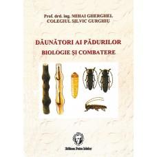 Dăunători ai Pădurilor - Biologie şi Combatere