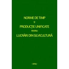 Norme de timp şi producţie unificate pentru lucrări din silvicultură 2014