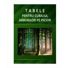 Tabela/Tabele de Cubaj pentru Arbori pe picior