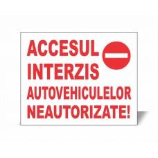 Panou Accesul Interzis Autovehiculelor Neautorizate